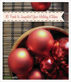 16 Foods to Jumpstart Your Holiday Kitchen   EmmaEats