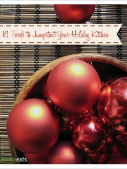 16 Foods to Jumpstart Your Holiday Kitchen | EmmaEats
